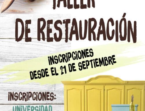 Taller de Restauración: el 21 de septiembre se abre el plazo de inscripción